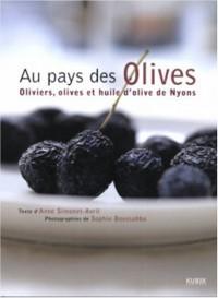 Au pays des Olives : Oliviers, olives et huile d'olive de Nyons