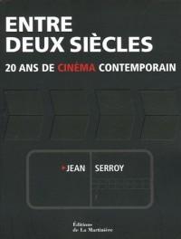 Entre deux siècles : 20 Ans de cinéma contemporain