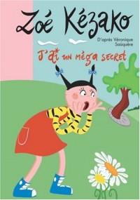 Zoé Kézako, Tome 4 : J'ai un méga secret