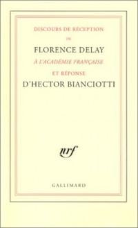Discours de réception de Florence Delay à l'académie française et réponse D'Hector Bianciotti
