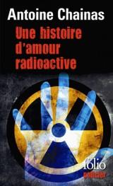 Une histoire d'amour radioactive [Poche]