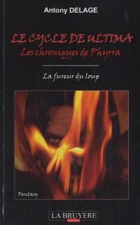 Le cycle de Ultima, les chroniques de Phyrra : Acte I : La fureur du loup