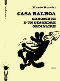 Casa Balboa - chronique d'un désordre ordinaire