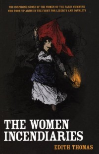 [( The Women Incendiaries )] [by: Edith Thomas] [May-2007]