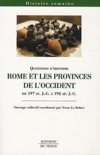 Rome et les provinces de l'Occident de 197 av. J.C à 192 ap. J.C