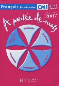 Français CM1 A portée de mots : Livre du maître