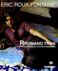 Rromano Than : Chroniques réelles d'un pays imaginaire