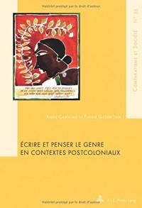 Ecrire et penser le genre en contextes postcoloniaux