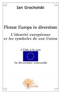 Floreat Europa in Diversitate - l'Identité Européenne et le Symbole de Son Union
