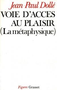 Voie d'accès au plaisir : la métaphysique