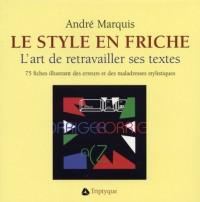 Le Style en Friche l Art de Retravailler Ses Textes