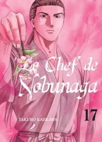 Le Chef de Nobunaga - Tome 17