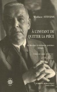A l'instant de quitter la pièce : Le Rocher et derniers poèmes Adagia, édition bilingue français-anglais
