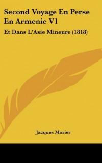 Second Voyage En Perse En Armenie V1: Et Dans L'Asie Mineure (1818)