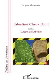 Palestine Check Point Suivi de l'Appel des Abeilles