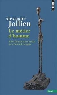 Metier d'Homme (Reedition). Suivi d'un Entretien Inedit avec Bernard Campan (le)