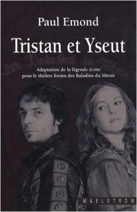 Tristan et Yseut : Adaptation de la légende écrite pour le théâtre forain des Baladins du Miroir