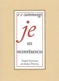 Je : six inconferences