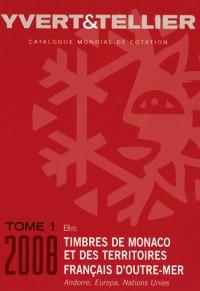 Catalogue de timbres-poste : Tome 1 bis, Territoires français d'Outre-mer, Monaco, Andorre, Nations unies, Europa