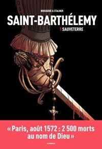La Saint-Barthélémy Tome 1: Sauveterre