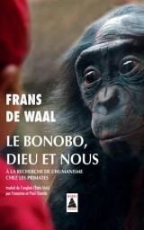 Le bonobo, Dieu et nous : A la recherche de l'humanisme chez les primates [Poche]