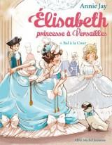 Elisabeth, princesse à Versailles Tome 4 : Bal à la cour [Poche]