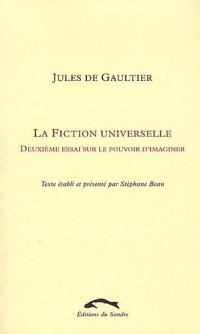 La fiction universelle : Deuxième essai sur le pouvoir d'imaginer