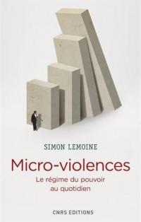 Micro-violences - Le régime du pouvoir au quotidien