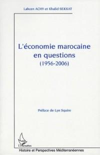 L'économie marocaine en questions (1956-2006)