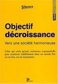 Objectif décroissance : Vers une société harmonieuse