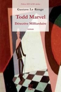 Todd Marvel d Tective Milliardaire