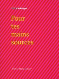 Pour Tes Mains Sources