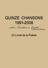 Quinze Chansons 1991-2008 with a Translation in English