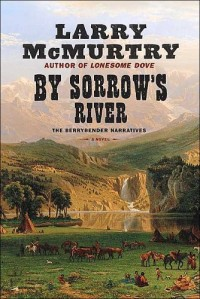 By Sorrow's River [Gebundene Ausgabe] by Larry McMurtry
