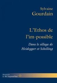 L'Ethos de l'impossible: Dans le sillage de Heidegger et Schelling