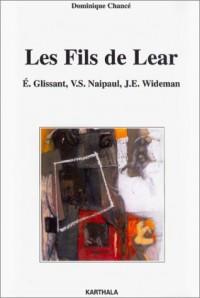 Les Fils de Lear-E.Glissant, V.S.Naipaul, J.E.Wideman