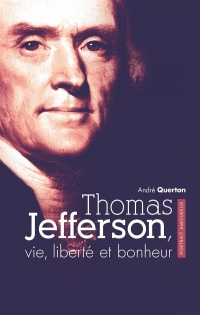 Thomas Jefferson, vie, liberté et bonheur. Portrait amoureux