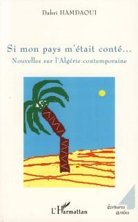 Si Mon Pays M'Etait Conte Nouvelles Sur l'Algérie