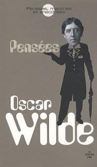 Oscar Wilde : Pensées, maximes et anecdotes