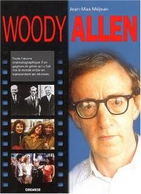 Woody Allen: Toute l'oeuvre cinématographique d'un gagman de génie qui a fait rire le monde entier en transcendant ses névroses