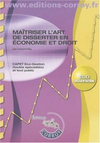 Maitriser l'art de disserter en Economie et droit : CAPET Economie-gestion, Toutes options