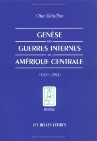 Genèse des guerres internes en Amérique Centrale (1960-1983)