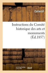 Instructions des Arts et Monuments  ed 1857