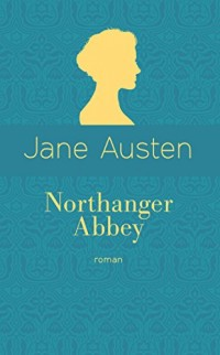 Northanger Abbey (éd. collector)