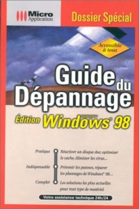 Guide du dépannage: édition Microsoft Windows 98
