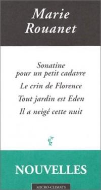 Nouvelles N° 65 : Sonatine pour un petit cadavre. Le crin de Florence. Tout jardin est Eden. Il a neigé cette nuit