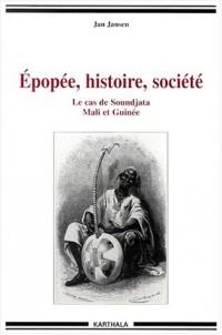 Epopée, histoire, societé : Le Cas de Soundjata, Mali et Guinée