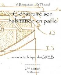 Construire son habitation en paille selon la technique du GREB : Guide pratique à l'usage des autoconstructeurs