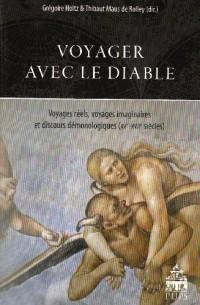 Voyager avec le diable : Voyages réels, voyages imaginaires et discours démonologiques (XVe-XVIIe siècles)