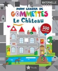 Le château : 500 gommettes, maternelle